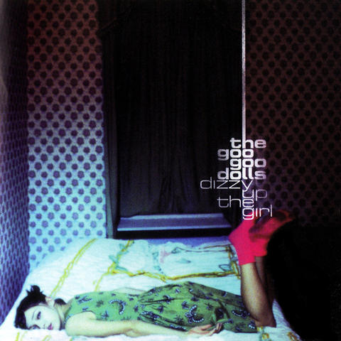 Dizzy Up The Girl by Goo Goo Dolls - MP3 Downloads, Streaming Music